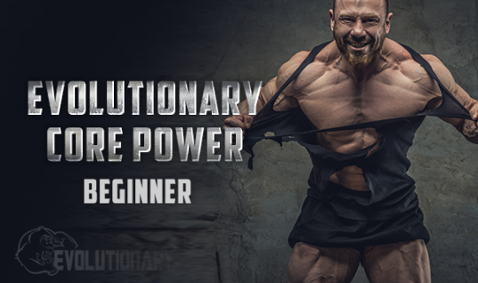 Evolutionary Core Power – Beginner