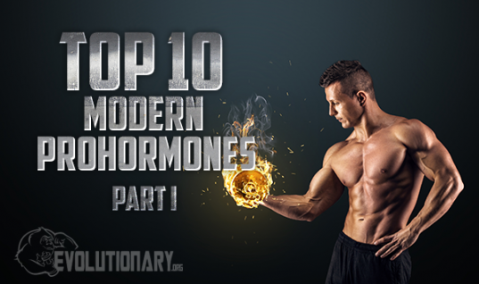 Top 10 Modern Prohormones – Part 1