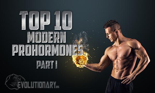 Top 10 Modern Prohormones Part 1 Evolutionary Org