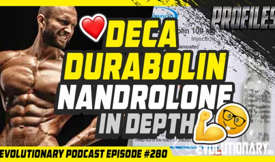 Evolutionary Podcast Episode #280 – [Profiles] Deca Durabolin – Nandrolone in depth