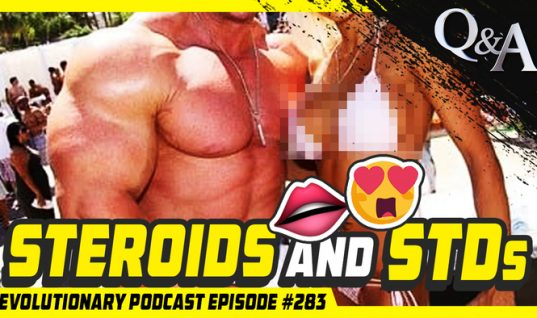 Evolutionary Podcast Episode #283 – [Q&A] Steroids and STDs