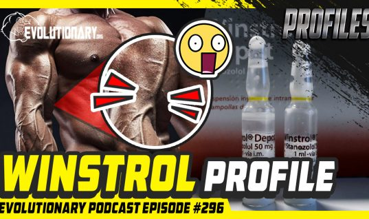 Evolutionary Podcast #296 – [Profiles] Winstrol Profile
