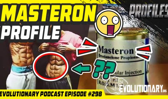 Evolutionary Podcast #298 – [Profiles] Masteron Profile