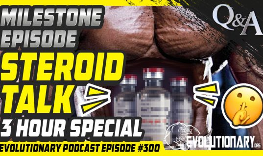 Milestone Episode Steroid Talk – 3 hour special