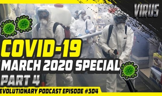 Evolutionary Podcast #304 – [Virus]COVID-19 March 2020 Special part 4