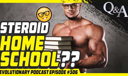 Evolutionary Podcast #307 – [Q&A] Steroid Home School