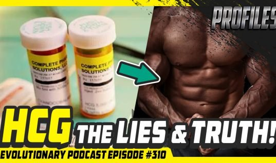 Evolutionary Podcast #310 – [Profiles] HCG – The lies and truth!