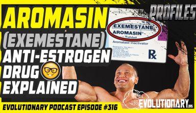 Evolutionary Podcast #316[Profiles]-Aromasin (Exemestane) Anti-Estrogen Drug Explained