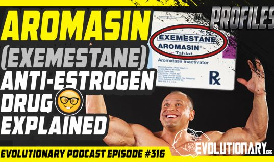 Evolutionary Podcast #316[Profiles]-Aromasin (Exemestane) Anti-Estrogen Drug Explained