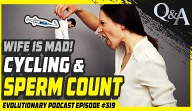 Evolutionary Podcast #319 – [Q&A] Cycling and Sperm count – WIFE IS MAD!