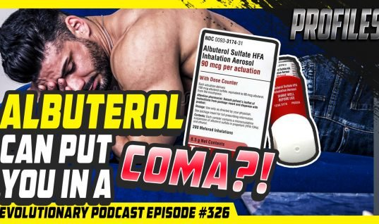 Evolutionary Podcast #326 [Profiles] – Albuterol Sulfate can put you in a coma