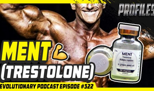 MENT (trestolone)[Profiles]-Evolutionary Podcast #322