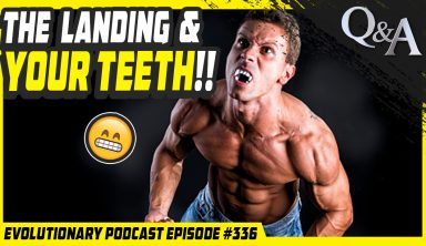 Evolutionary Podcast #336-[Q&A] The Landing and your Teeth