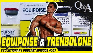 Evolutionary.org Podcast #337-[Q&A] Equipoise and Trenbolone