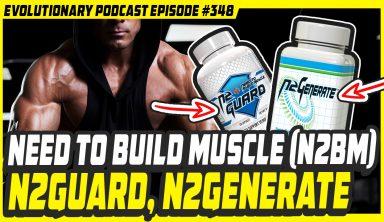 Evolutionary.org #348 – Need to Build Muscle (N2BM)- N2Guard, N2Generate