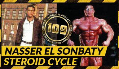 Evolutionary.org Hardcore #109 – Nasser El Sonbaty Steroid Cycle