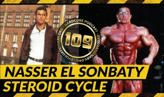 Evolutionary.org Hardcore #109 – Nasser El Sonbaty Steroid Cycle