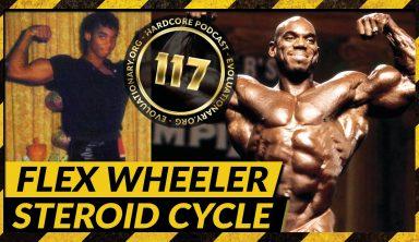 Evolutionary.org Hardcore #117 – Flex Wheeler Steroid Cycle