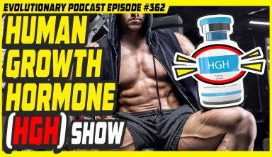 Evolutionary.org Podcast #362 – Human Growth Hormone (HGH) Show
