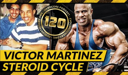 Evolutionary.org Hardcore #120 – Victor Martinez Steroid Cycle