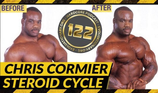 Evolutionary.org Hardcore #122 – Chris Cormier Steroid Cycle