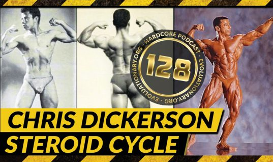 Evolutionary.org Hardcore #128 Chris Dickerson Steroids Cycle writeups