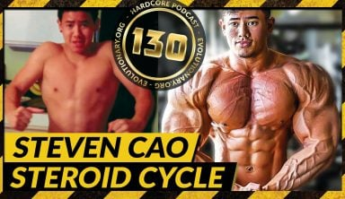 Evolutionary.org Hardcore #130 – Steven Cao Steroid Cycle