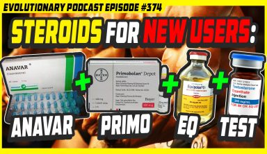 Evolutionary.org Podcast #374 Steroids for new users:Anavar,Primobolan Depot,Equipoise, Testosterone