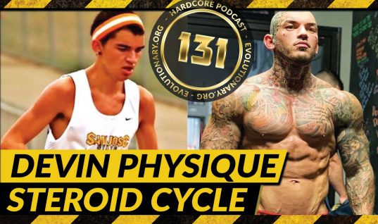 Evolutionary.org Hardcore #131 – Devin Physique (Zimmerman) Steroid Cycle