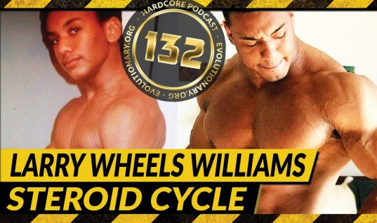 Larry Wheels Williams Steroid Cycle