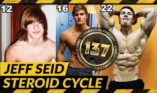 Evolutionary.org Hardcore #137 – Jeff Seid Steroid Cycle