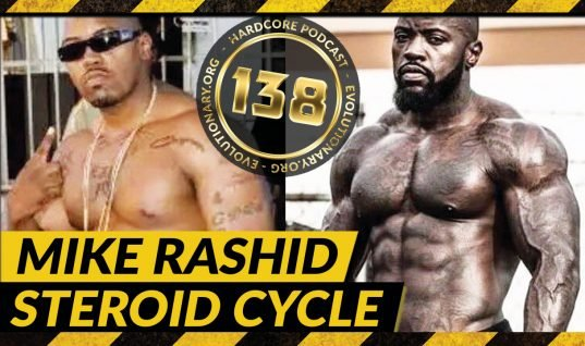 Evolutionary.org Hardcore #138 – Mike Rashid Steroid Cycle