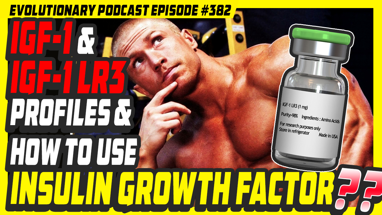 Evolutionary.org-Podcast-382-%E2%80%93-IGF-1-and-IGF-1-Lr3-profiles-and-how-to-use-insulin-growth-factor.jpg