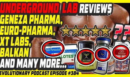 Evolutionary.org Podcast #384 – Underground Lab reviews Geneza Pharma, Euro-Pharma, XT Labs, Balkan and many more…