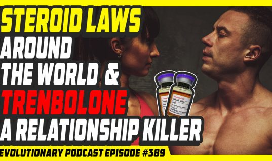 Steroid laws around the world and Trenbolone a relationship killer Video