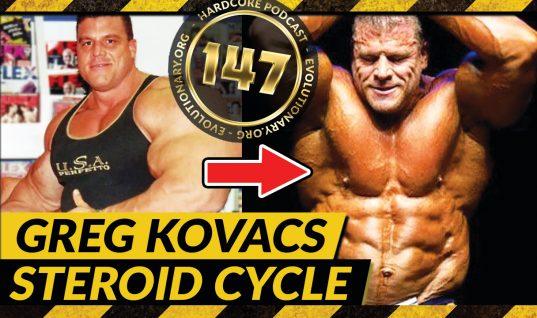 Evolutionary.org Hardcore #147 – Greg Kovacs Steroid Cycle