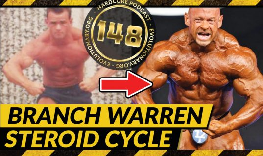 Evolutionary.org Hardcore #148 – Branch Warren Steroid Cycle