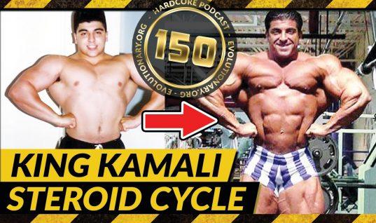 Evolutionary.org Hardcore #150 – King Kamali Steroid Cycle