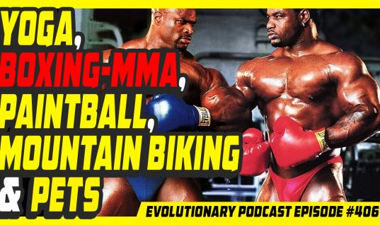 Evolutionary.org Podcast #406 – Yoga, Boxing-MMA, Paintball, Mountain Biking and Pets